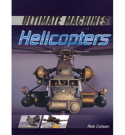 [( Helicopters )] [by: Rob Colson] [Jan-2013]