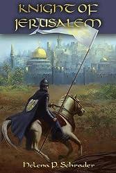 Knight of Jerusalem: A Biographical Novel of Balian d'Ibelin by Helena P. Schrader (2014-09-15)