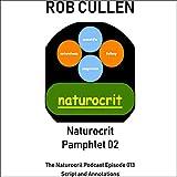 Naturocrit Pamphlet 02: The Naturocrit Podcast Episode 013 [se02e03] Script and Annotations
