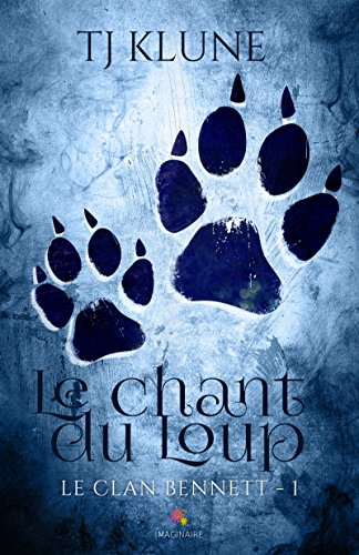 Le chant du Loup: Le clan Bennett, T1 par T.J. Klune