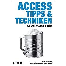 Access Tipps & Techniken: 100 Insider-Tricks & Tools
