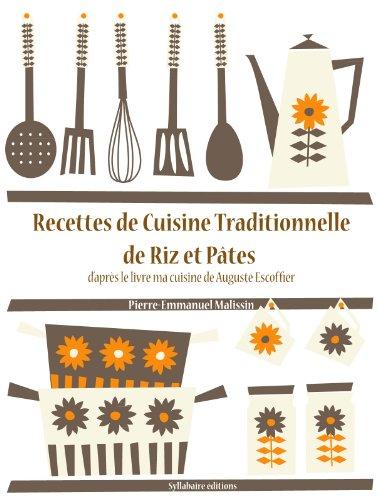 Recettes de Cuisine de Riz et Pâtes (Les recettes d'Auguste Escoffier t. 24) par Auguste Escoffier