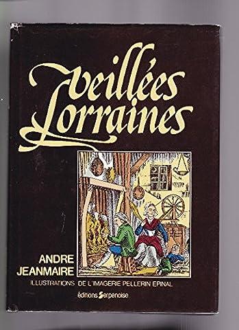 VEILLEES LORRAINES.ILLUSTRATIONS HORS-TEXTE DE L'IMAGERIE PELLERIN A EPINAL.