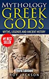 GREEK GODS: Mythology: Myths, Legends and Ancient History (Greek Mythology, Egypt, Ancient Rome, Norse, Gods and Goddesses, Greek Gods, Rome)