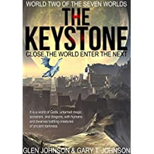 The Keystone: Close the World Enter the Next (World Two of the Seven Worlds Book 2)