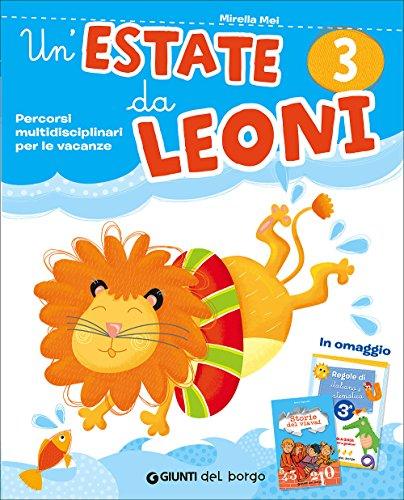 Un'estate da leoni. Vacanza. Per la 3ª classe elementare