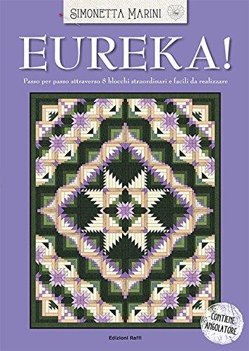 Eureka! Passo per passo attraverso 8 blocchi straordinari e facili da realizzare