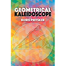 Geometrical Kaleidoscope (Dover Books on Mathematics)