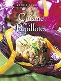Cuisine en papillotes : 60 recettes du monde entier