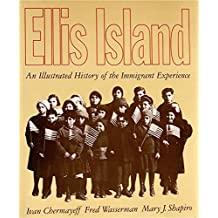 Ellis Island: An Illustrated History of the Immigrant Experience by Ivan Chermayeff (1991-12-01)