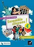 Ensemble citoyens ! Éducation civique 4e éd. 2011 - Manuel de l'élève