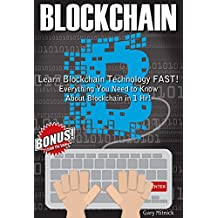 BLOCKCHAIN: Learn Blockchain Technology FAST! Everything You Need to Know About Blockchain in 1 Hr! (English Edition)