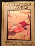 Gulliver's Travels (with 48 colour plates by Harry Theaker).