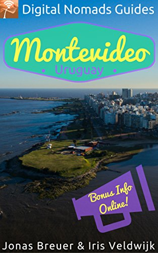 Montevideo: Digital Nomads Guides (Latin America Book 2) (English Edition)