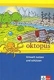 Umwelt nutzen und schützen: Klasse 5-8 (Oktopus Kopiervorlagen)
