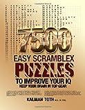 7500 Easy Scramblex Puzzles To Improve Your IQ by Kalman Toth M.A. M.PHIL. (2013-11-13)