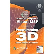 Programming 3D. Solids, Meshes & Surfaces. (AutoCAD expert's Visual LISP) (English Edition)