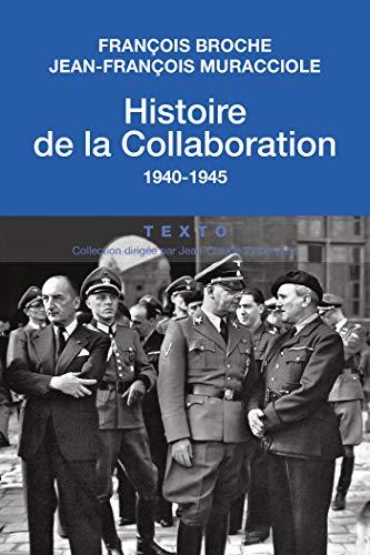 Histoire de la collaboration: 1940-1945 par François Broche, Jean-François Muracciole