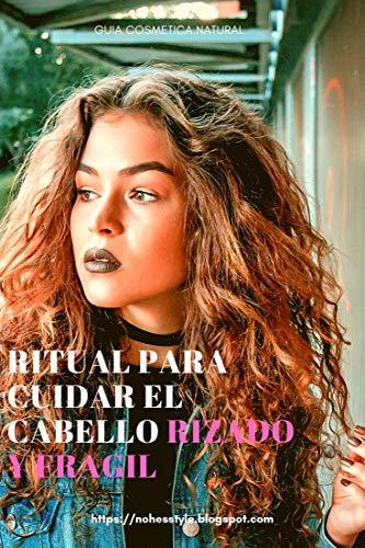 Ritual cuidar Cabello Rizado Frágil: La mejor formula