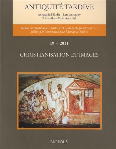 Antiquité tardive, N° 19/2011 : Christianisation et images