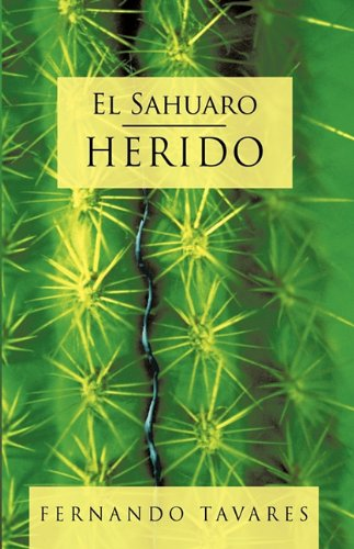El Sahuaro Herido por Tavares Fernando Tavares