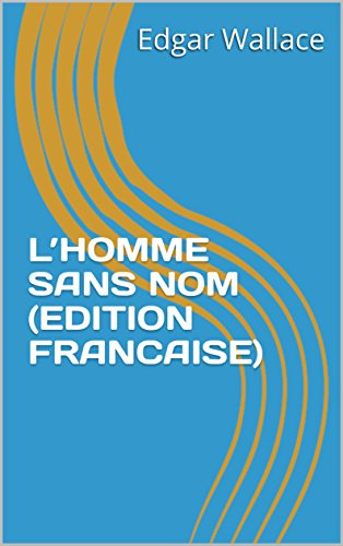 L'HOMME SANS NOM (EDITION FRANCAISE): The Man Who Was Nobody (French Edition)