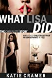 What Lisa Did - The Complete Story (Cuckolding Erotica) (Hotwife and Cuckold Stories Boxed Set) (English Edition)