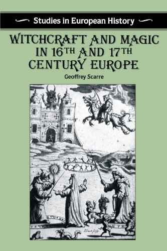 Witchcraft and Magic in 16th and 17th Century Europe (Studies in European History)
