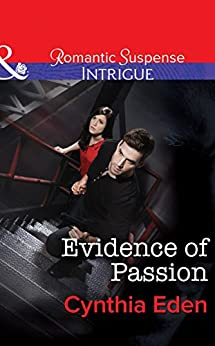 Evidence of Passion (Mills & Boon Intrigue) (Shadow Agents: Guts and Glory Book 3) par [Eden, Cynthia]