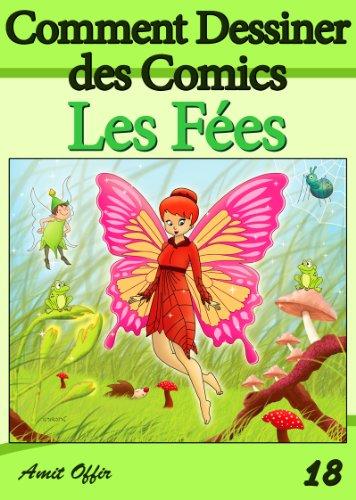 En ligne Livre de Dessin: Comment Dessiner des Comics - Les Fées (Apprendre Dessiner t. 18) pdf ebook
