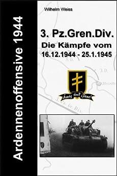 Ardennenoffensive 1944 - 3. Panzer-Grenadier-Division (German Edition) par [Weiss, Wilhelm]
