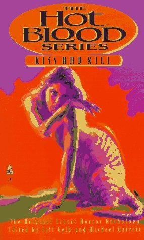 Hot Blood: Kiss and Kill VIII by Garrett Gelb (1997-03-01)