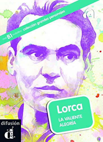 Grandes personajes (graded readers about some great hispanic figures): Lorca. La (Colección grandes personajes Nivel B1) por Joaquin Diaz Corralejo