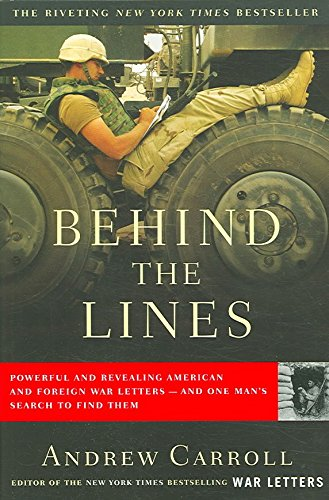 [Behind the Lines: Powerful and Revealing American and Foreign War Letters--And One Man's Search to Find Them] (By: Andrew Carroll) [published: October, 2006]