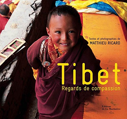 Tibet : Regards de compassion par Matthieu Ricard
