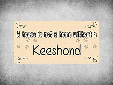 WP_PET_103 A house is not a home without a Keeshond - Dog Breed Metal Wall Plate