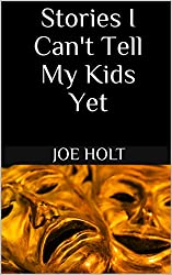 Stories I Can't Tell My Kids Yet (English Edition)