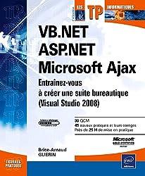 VB.NET - ASP.NET - Microsoft Ajax - Entraînez-vous à créer une suite bureautique (Visual Studio 2008)