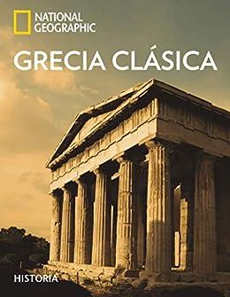 Grecia Clásica (NATGEO HISTORIA) de [Martinez, Oscar, Barceló, Pedro, Hernández, David, Penades, Antonio]
