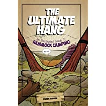 The Ultimate Hang: An Illustrated Guide To Hammock Camping (English Edition)