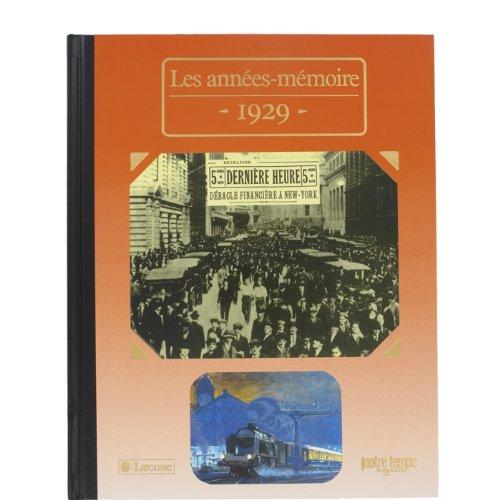 Les Années-mémoire. 1929