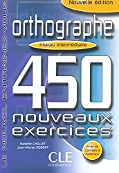 Orthographe 450 Exercises Textbook + Key (Intermediate) (Objectif Deld)