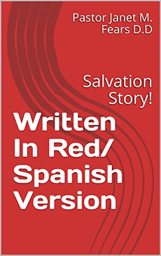 Written In Red/ Spanish Version: Salvation Story! por Pastor Janet M.  Fears D.D