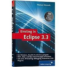 Einstieg in Eclipse 3.3 - Einführung, Programmierung, Plug-In-Nutzung