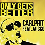 Only Gets Better (Radio Edit)