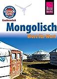 Reise Know-How Sprachführer Mongolisch - Wort für Wort: Kauderwelsch-Band 68