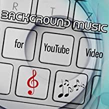 Background Music for Youtube Video – The Very Best of Chillout Music, Jazz, Piano Bar & New Age Music to Create a Soundtrack for Your Own Video Music