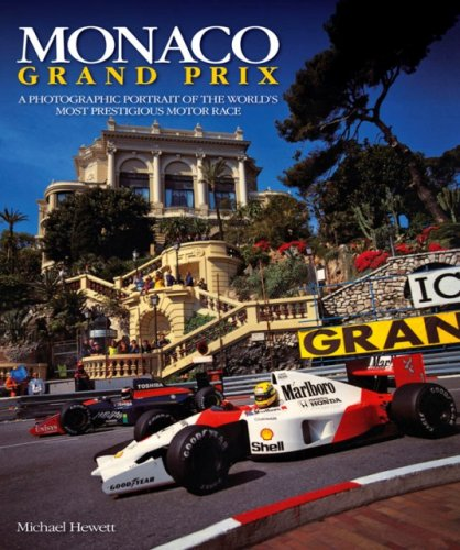 Monaco Grand Prix: A Photographic Portrait of the World's Most Prestigious Motor Race por Michael Hewett
