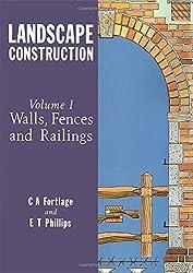 Landscape Construction: Walls, Fences and Railings Volume 1: Walls, Fences and Railings v. 1