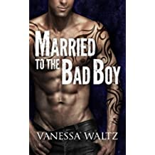 Married to the Bad Boy by Vanessa Waltz (2015-03-04)